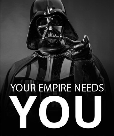 Your empire need you